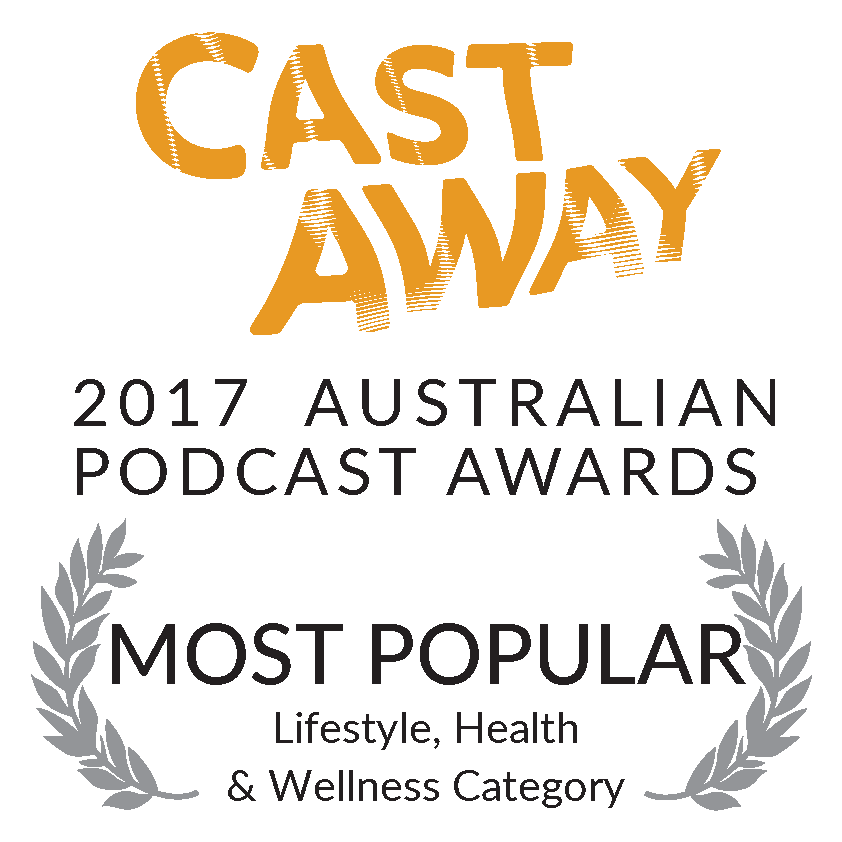 Cast Away Australian Podcast Awards most popular vote Lifestyle Health Wellness EATT Magazine Podcast